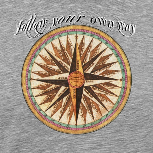 follow your own way - Männer Premium T-Shirt