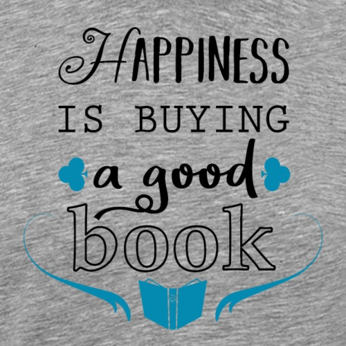 Happiness Is Buying A Good Book - black - Men's Premium T-Shirt