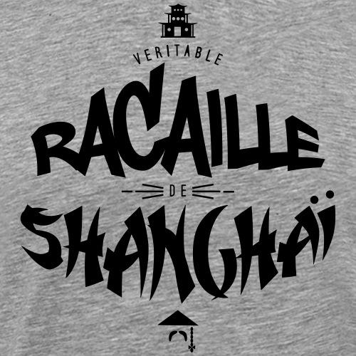 Racaille de Shanghai - T-shirt Premium Homme