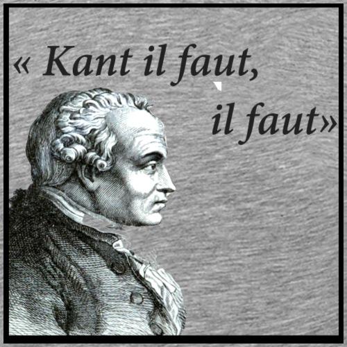 Kant il faut, il faut - T-shirt Premium Homme