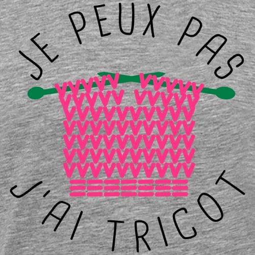 je peux pas, j'ai tricot - T-shirt Premium Homme