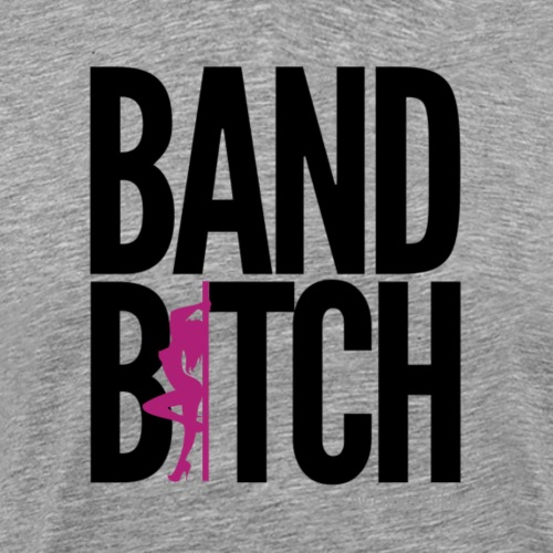 Band Bitch Fun und Party T-Shirt - Männer Premium T-Shirt