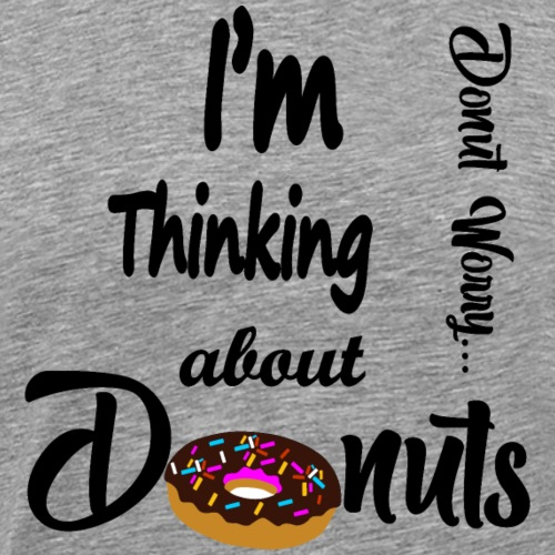 Donut T Shirt I'm Thinking about Donuts Donut Wor - Herre premium T-shirt