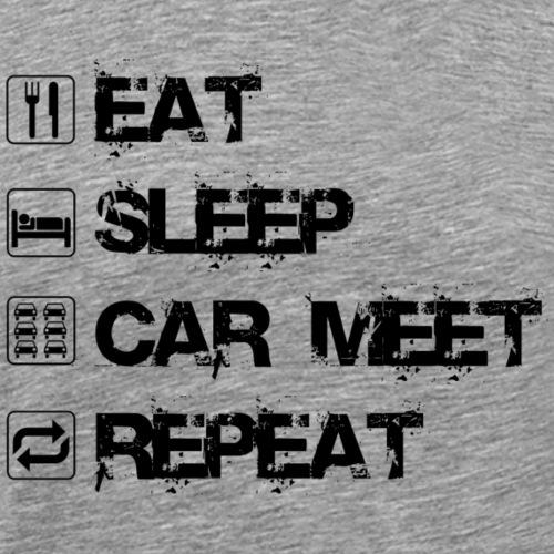 Eat Sleep CarMeet Repeat - Männer Premium T-Shirt