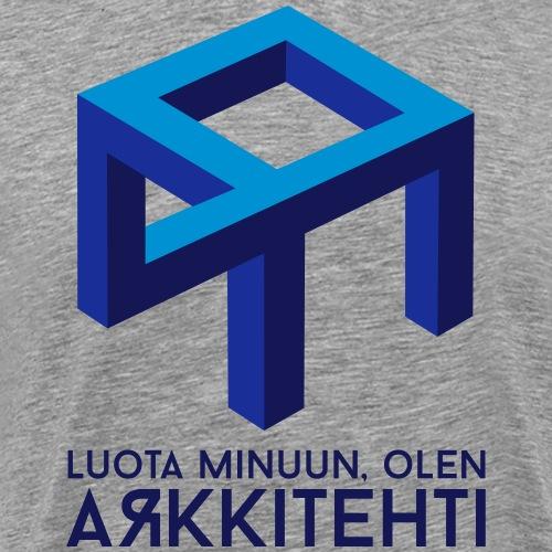 Luota minuun, olen arkkitehti - Miesten premium t-paita