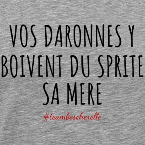 VOS DARONNES Y BOIVENT DU SPRITE SA MERE - T-shirt Premium Homme