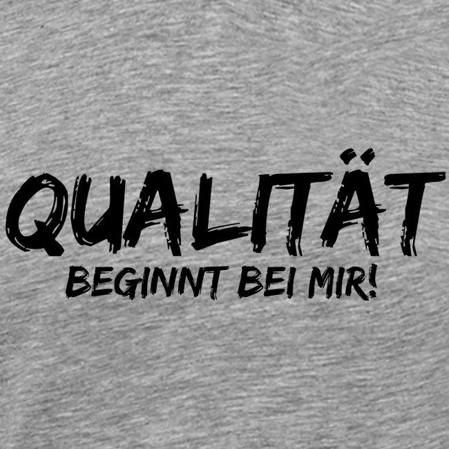 qualität beginnt bei mir black