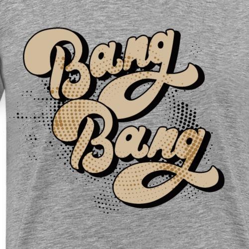 BANG BANG ! - T-shirt Premium Homme