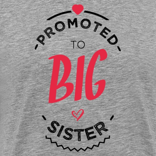 Promoted to big sister - T-shirt Premium Homme