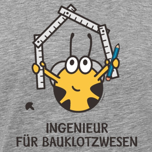 INGENIEUR FÜR BAUKLOTZWESEN - Männer Premium T-Shirt