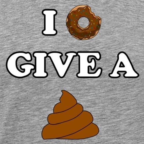 I Donut Give A Shit - Männer Premium T-Shirt