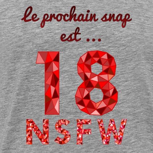 Le prochain snap est ... - T-shirt Premium Homme