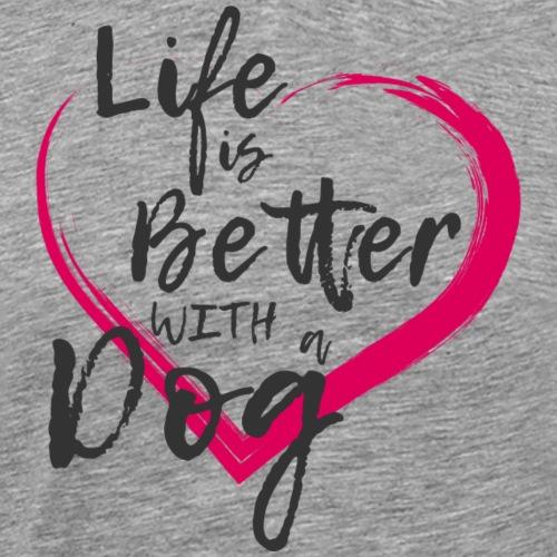 Life is Better with a Dog | Hundeshirt - Männer Premium T-Shirt