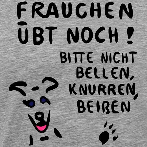 Frauchen übt - Männer Premium T-Shirt