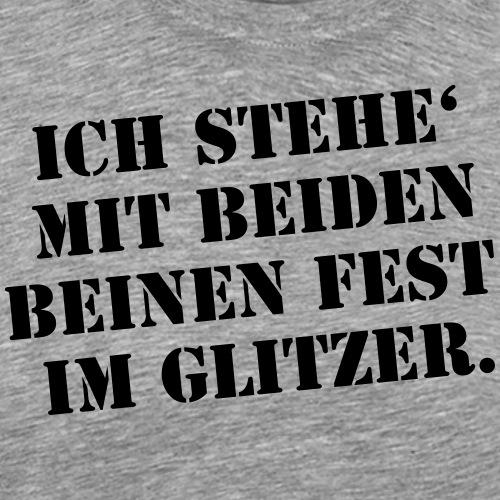 Glitzer Spruch ft1 - Männer Premium T-Shirt