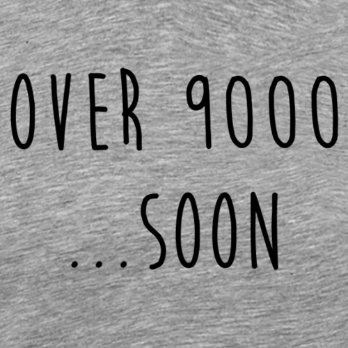 OVER 9000 SOON - T-shirt Premium Homme