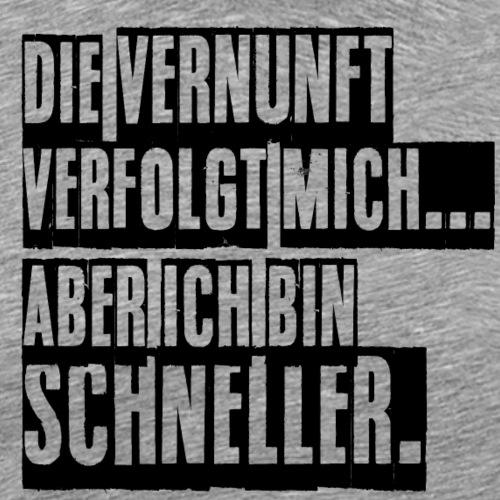 Die Vernunft Spruch ft1 - Männer Premium T-Shirt