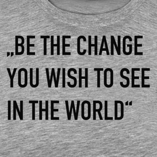 be the change black - Männer Premium T-Shirt