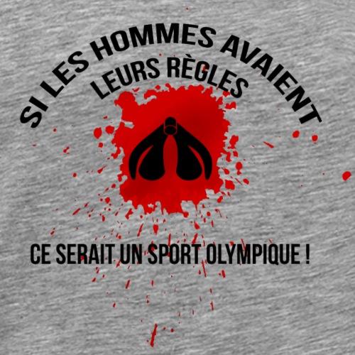 Si les hommes avaient leurs règles...... - T-shirt Premium Homme