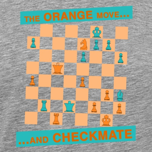 The ORANGE move… and CHECKMATE - Anastasia - Maglietta Premium da uomo