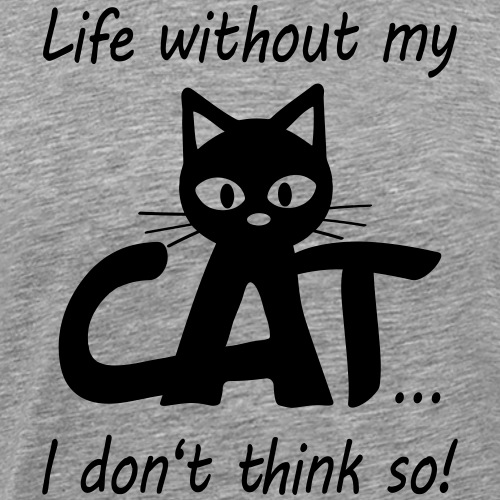 Life without my cat...