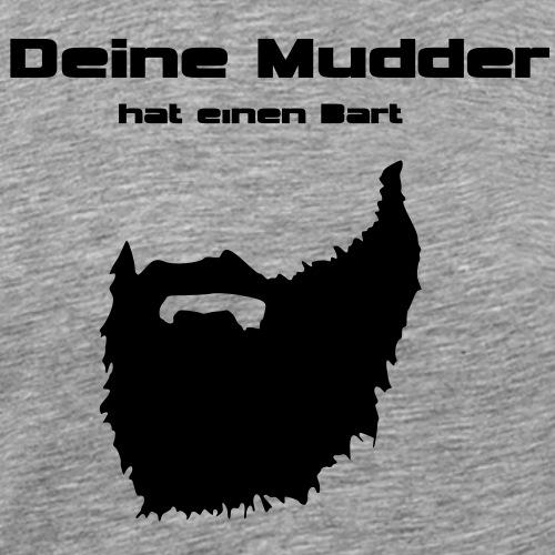 Deine Mudder mit Bart - Männer Premium T-Shirt