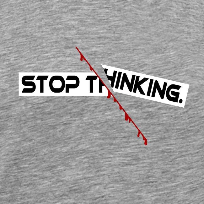 STOP THINKING Denken, blutiger Schnitt, Depression