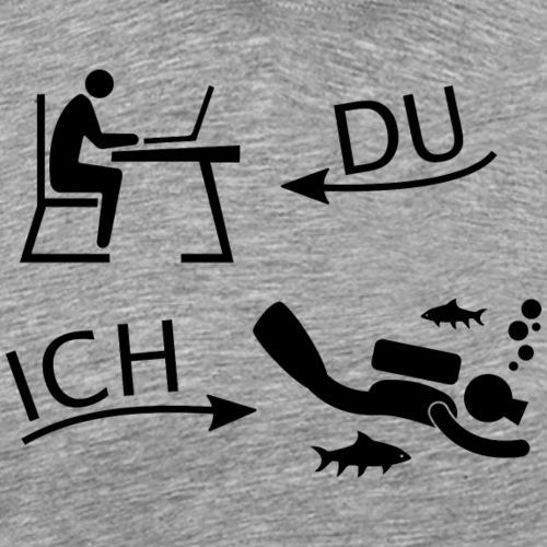 DU und ICH: Tauchen statt Büro - Männer Premium T-Shirt