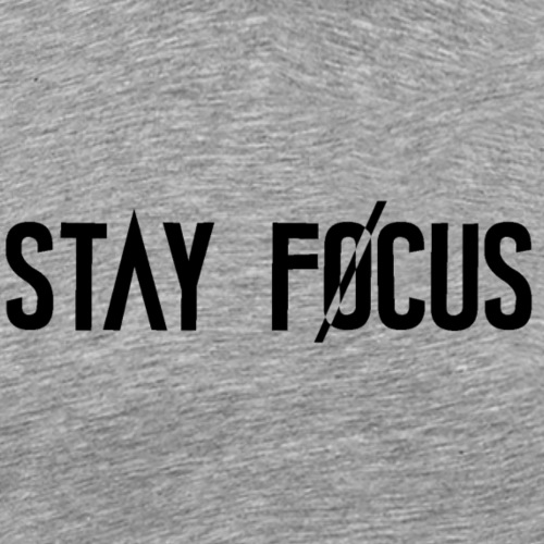 Stay Focus Original - T-shirt Premium Homme