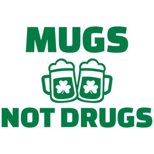 MUGS NOT DRUGS - T-shirt Premium Homme