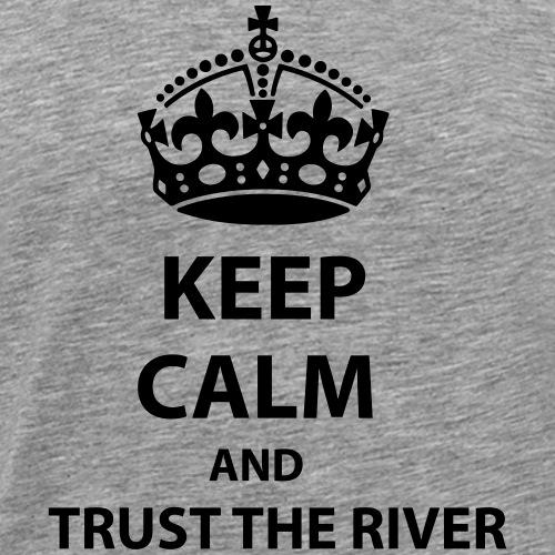 Trust The River - Premium-T-shirt herr