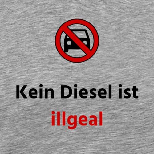 Kein Diesel ist illegal Verbot - Männer Premium T-Shirt