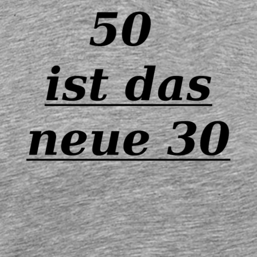 T-Shirt zum 50. Geburtstag Herren 30 - Männer Premium T-Shirt