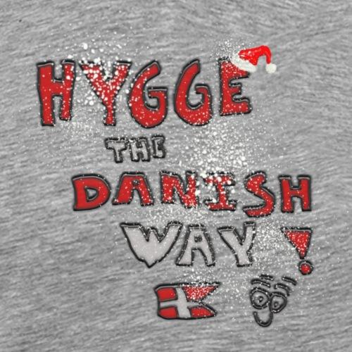 Hygge the Danish Way! - Camiseta premium hombre