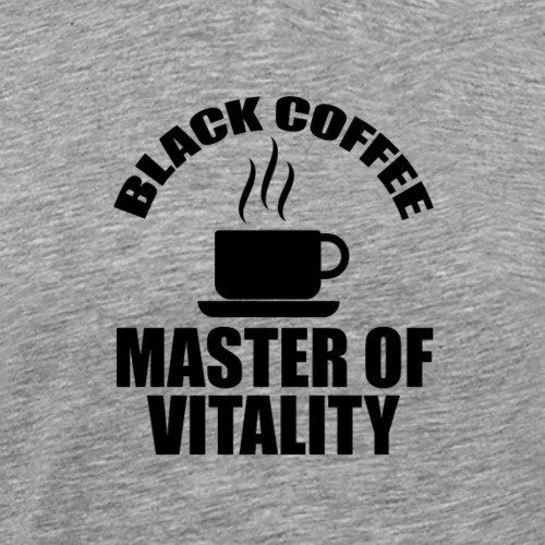 black coffee master of vitality - Männer Premium T-Shirt