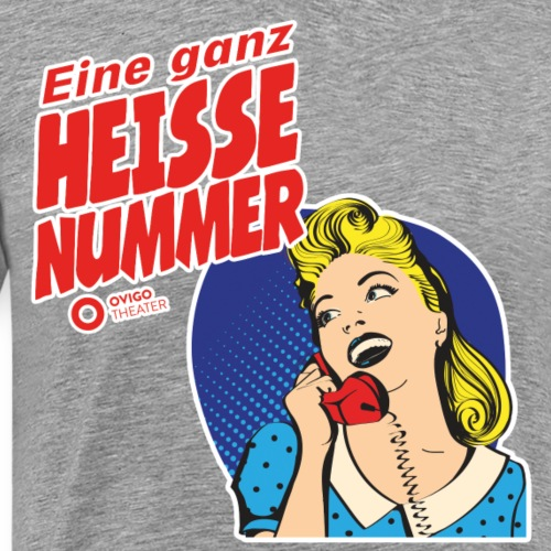 EINE GANZ HEISSE NUMMER - Männer Premium T-Shirt