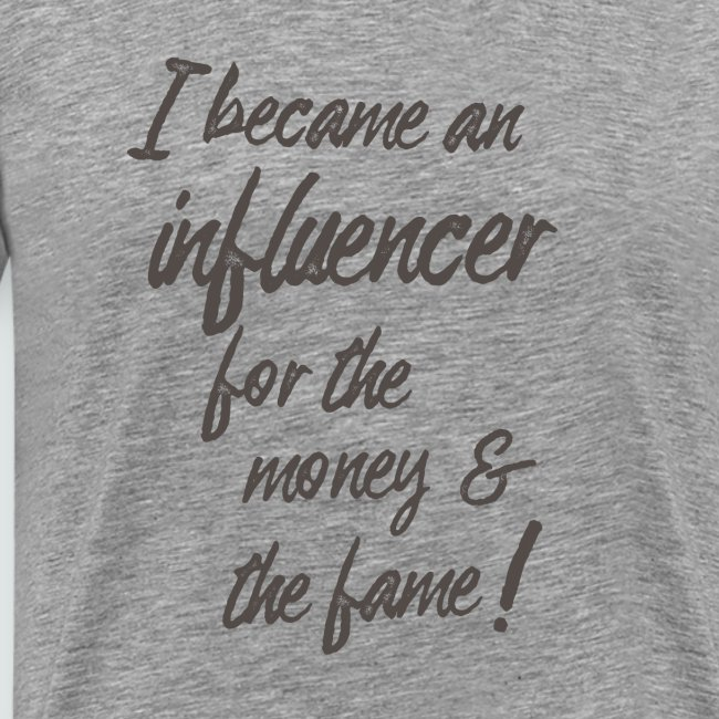 I become an influencer for the money ...