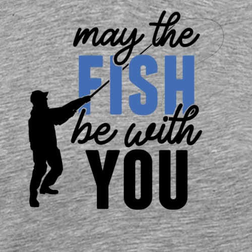 Angeln may the fish be with you (Schwarz / Blau) - Männer Premium T-Shirt