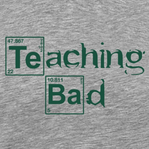 Teaching bad - T-shirt Premium Homme