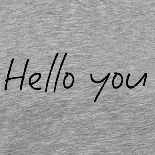 Hello You - T-shirt Premium Homme