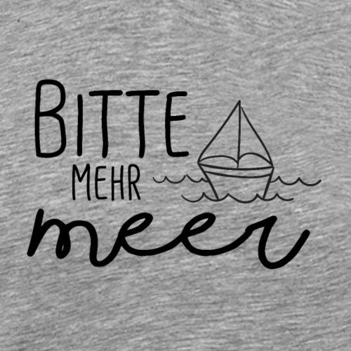 Bitte mehr Meer - Männer Premium T-Shirt