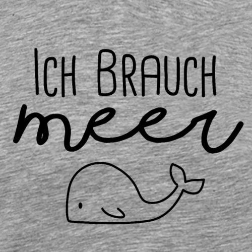 Ich brauch Meer - Männer Premium T-Shirt