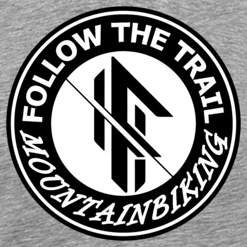Fahrrad follow the trail Mountainbiking - Männer Premium T-Shirt
