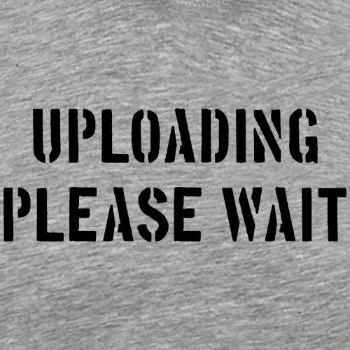 uploading please wait warten Flirt Geek Computer - Men's Premium T-Shirt