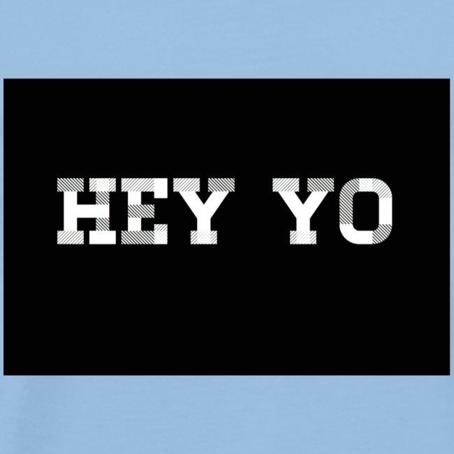 Hey yo