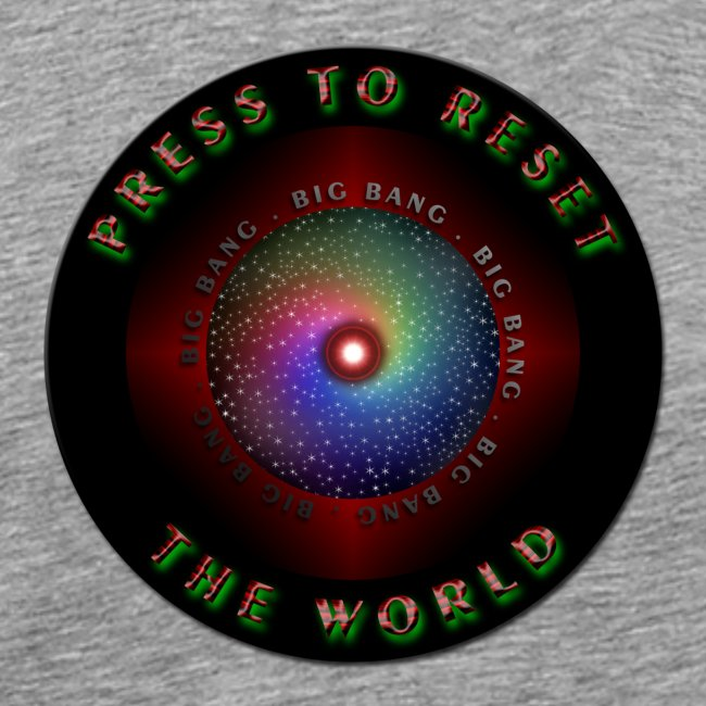 Press to reset the world