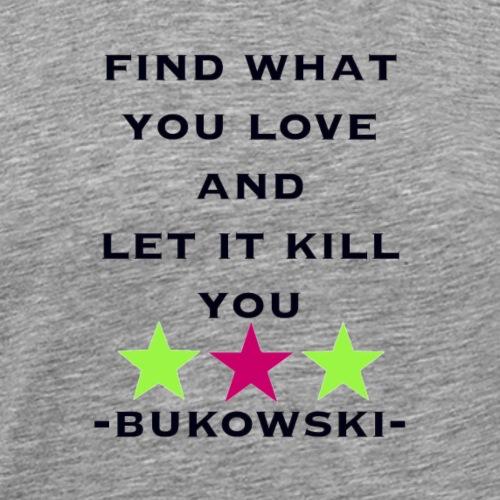 bukowski - Männer Premium T-Shirt