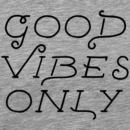 good vibes only