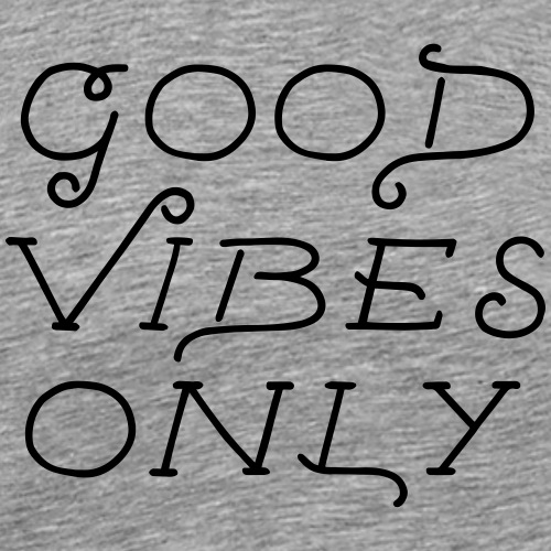 good vibes only - Männer Premium T-Shirt