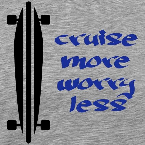 cruise more worry less 2 colours - Männer Premium T-Shirt